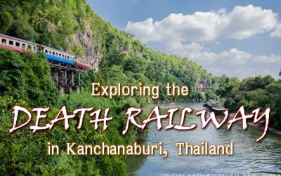 Exploring the Death Railway in Kanchanaburi, Thailand