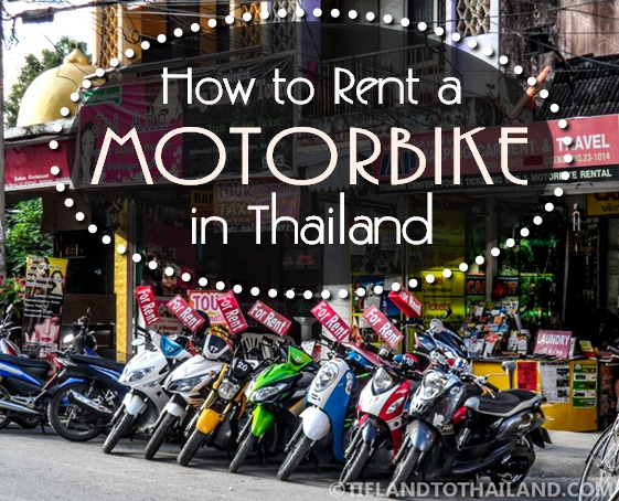 How to Rent a Motorbike in Thailand - Tieland to Thailand