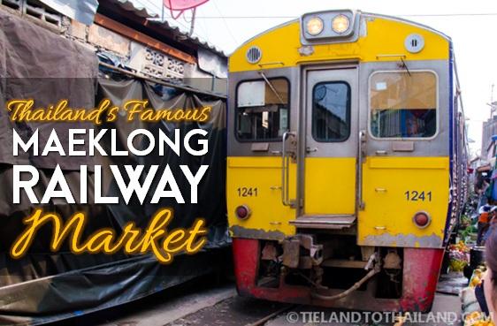 The Famous Maeklong Railway Market - Tieland to Thailand