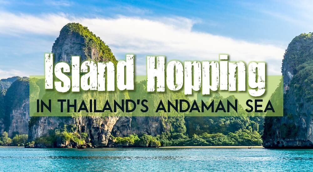 Island Hopping in Thailand Andaman Sea