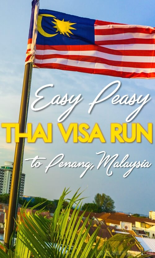 Need to apply for a Thai visa? Here are our tips for the easiest, least stressful visa run in SE Asia.