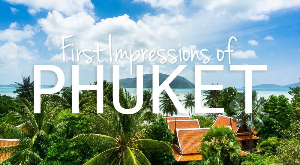 First Impressions of Phuket