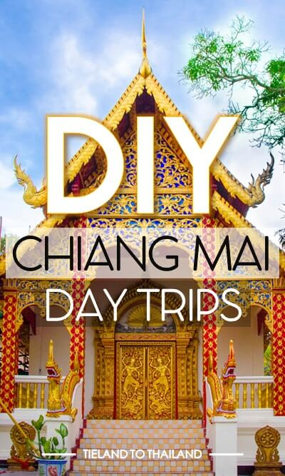 DIY Chiang Mai Day Trips - No reservations required! | Tieland to Thailand