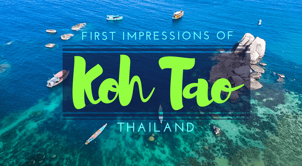 First Impressions of Koh Tao, Thailand