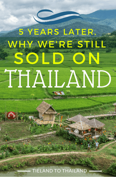 Even after 5 years of living in this crazy, beautiful country, we're still sold on Thailand. Here's a reflection of our time there. | Tieland to Thailand