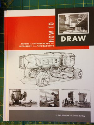 """How to Draw"" by Scott Robertson and Thomas Bertling"