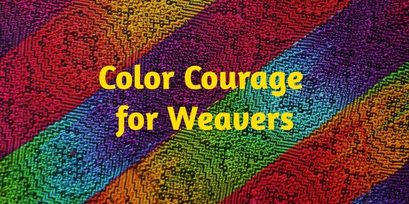 Color Courage for Weavers