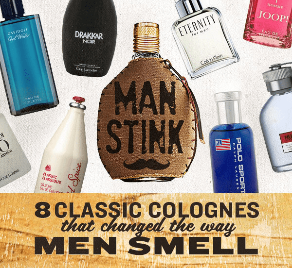 Man Stink 8 Classic Colognes That Changed the Way Men