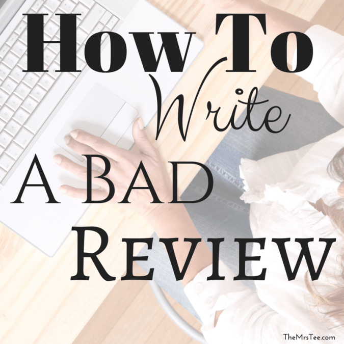 How To Write A Bad Review | TheMrsTee.com