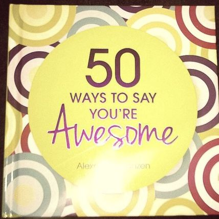 50 Ways to be Awesome