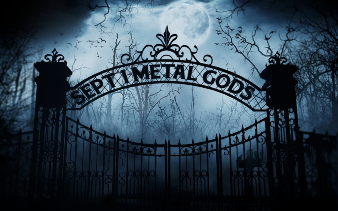 September 1st, Metal Gods