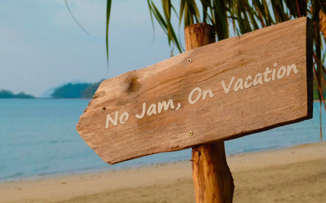 No Jam On Vacation