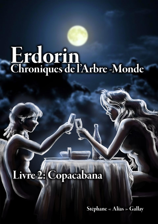 Erdorin, Chroniques de l'Arbre-Monde, Livre 2: Copacabana