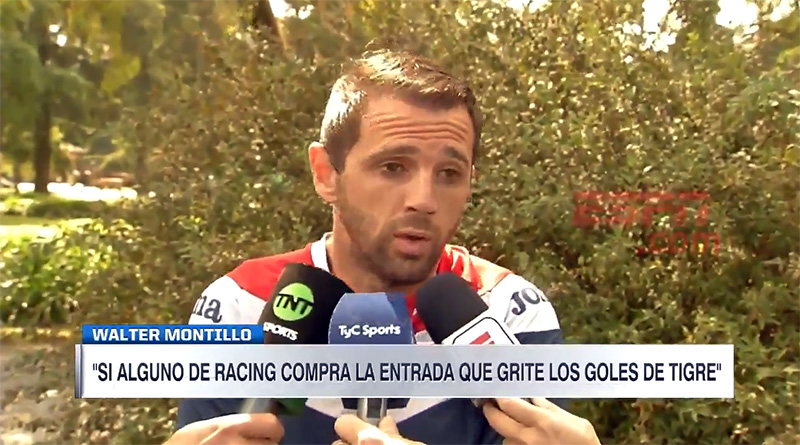 """Walter Montillo: """"Sí alguno de Racing compra la entrada, que grite los goles de Tigre"""""""
