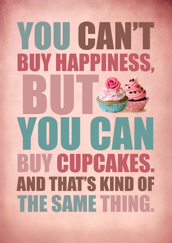 you cant buy happiness you cant buy happiness