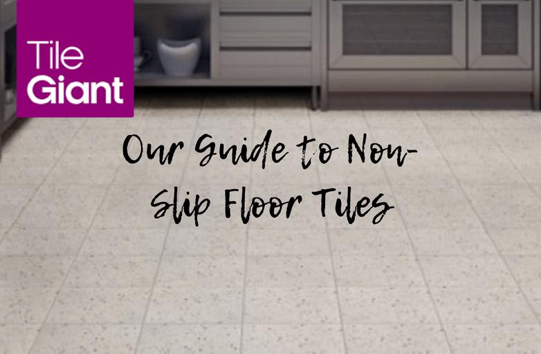 guide to non slip floor tiles for