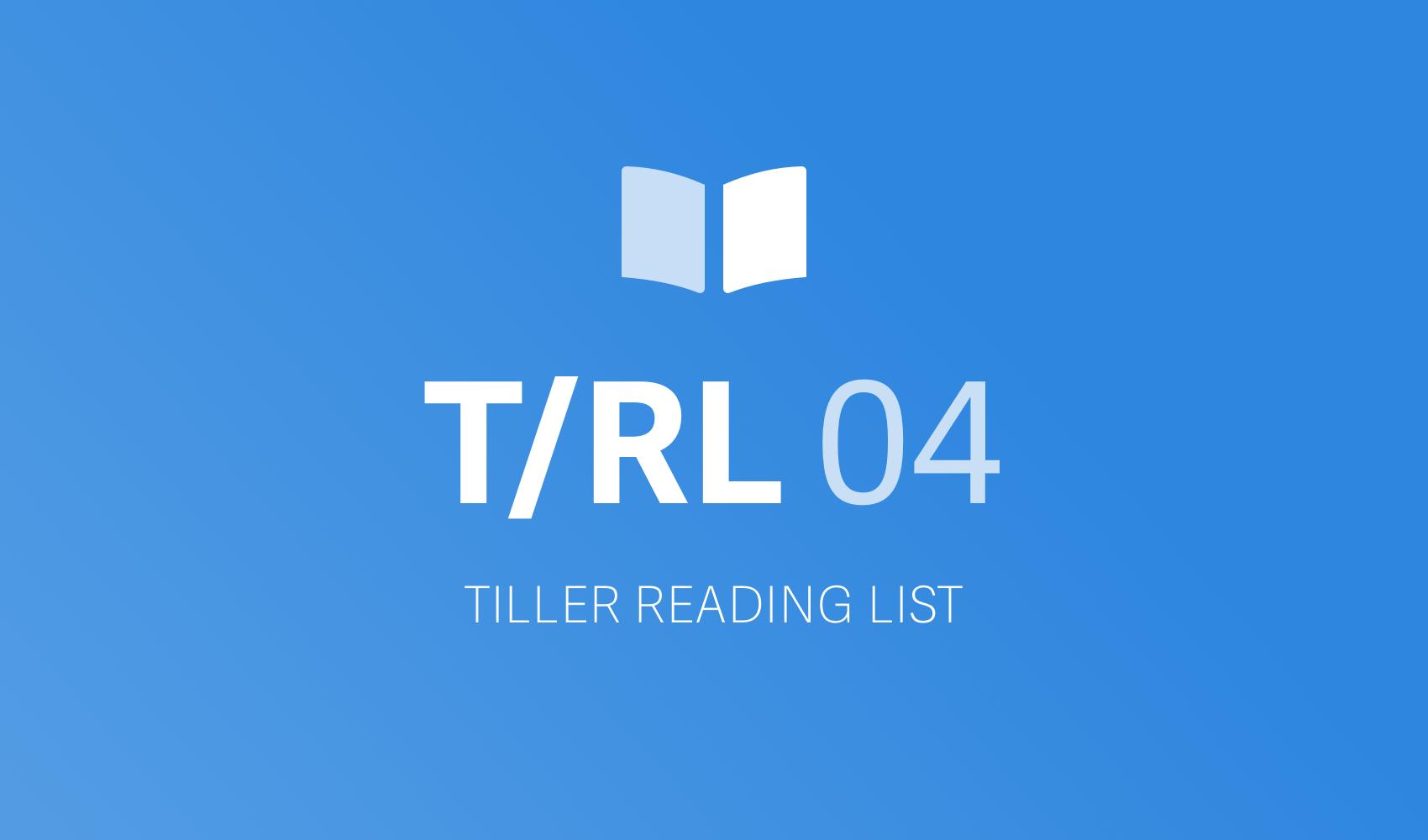 TILLER READING LIST