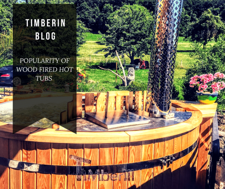 POPULARITY OF WOOD FIRED HOT TUBS