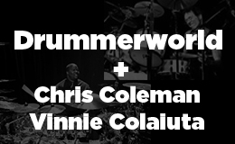 Drummerworld and Dreams (and Vinnie Colaiuta and Chris Coleman)