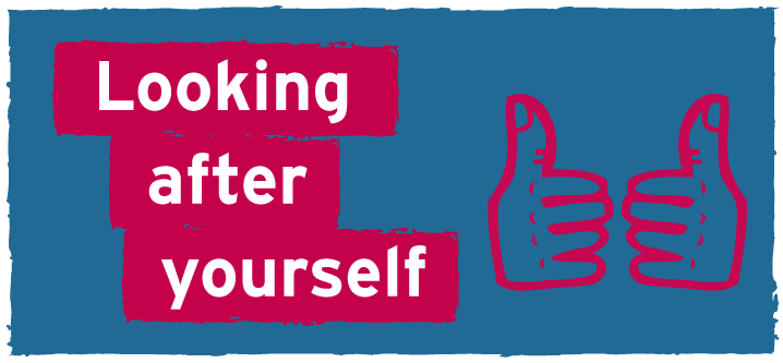 Looking after yourself | Time To Change