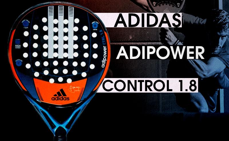 imágenes detalladas venta outlet imágenes detalladas Análisis y opinión Adidas Adipower Control 1.8 2018 | Time2Padel