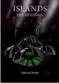 Islands- the Epidemic by Patricia Smith