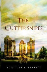 The Guttersnipes by Scott Eric Barrett
