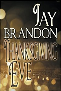 Thanksgiving Eve by Jay Brandon