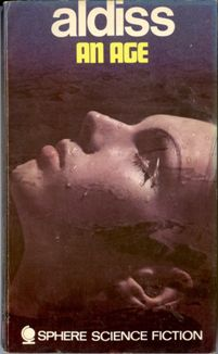 An Age by Brian Aldiss - OK at best.