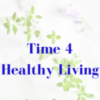 Time 4 Healthy Living