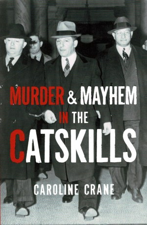 Murder and Mayhem in the Catskills