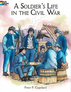 A Soldier's Life in the Civil War