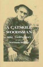 A Catskill Woodsman: Mike Todd's Story