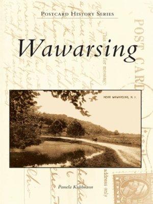 Wawarsing: Postcard History Series by Pamela Kuhlman