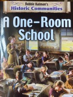 A One Room School: Historic Communities by Bobbie Kalman