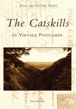 The Catskills in Vintage Postcards by Irwin Richman.