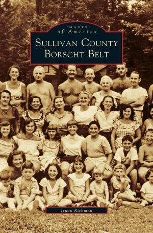 Sullivan County Borscht Belt by Irwin Richman