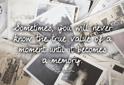 Trip Down Memory Lane - Quote