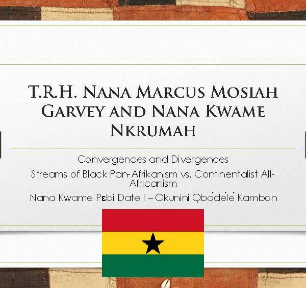 T.R.H. Nana Marcus Mosiah Garvey and Nana Kwame Nkrumah