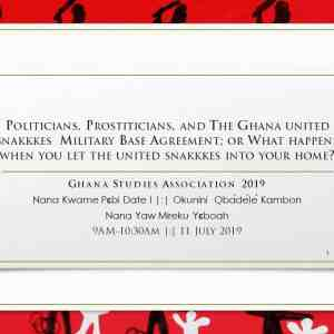 Politicians, Prostiticians, and The Ghana united snakkkes Military Base Agreement; or What happens when you let the united snakkkes into your home?