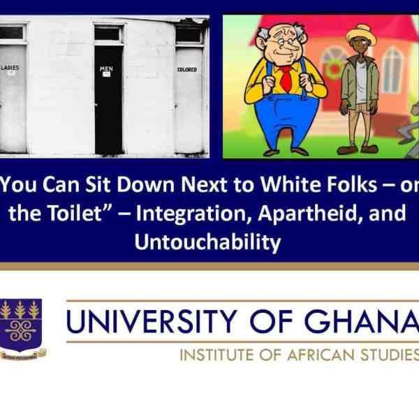 """You Can Sit Down Next to white Folks – on the Toilet"" – Integration, Apartheid, and Untouchability"