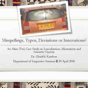 Writing in Akan: Misspellings, Typos, Deviations or Innovations?