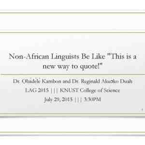 "Non-African Linguists be like, ""This is a new way to quote!"""