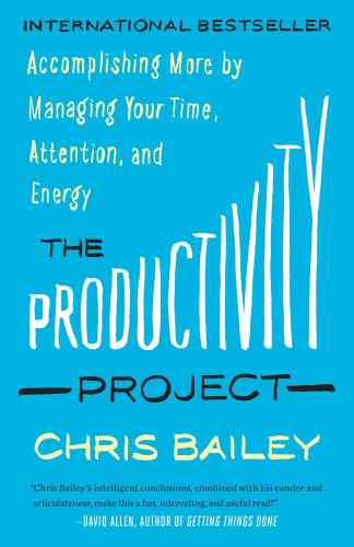 Chris Bailey - The Productivity project