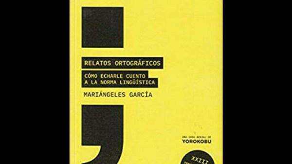 Relatos Ortográficos de Mariángeles García