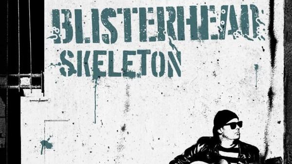 Blisterhead estrena su primer adelanto, 'Skeleton', que formará parte de su próximo álbum llamado 'The Stormy Sea'.