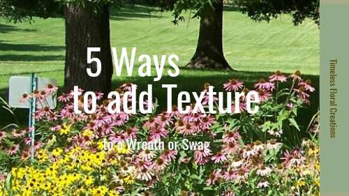 5 Ways to Add Texture to Silk Wreaths