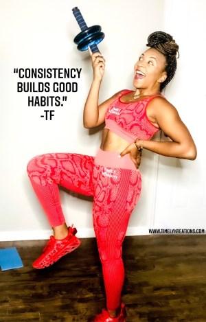Consistency builds good habits