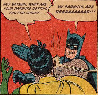 Hey Batman, What Are Your Parents Getting You For Christ-