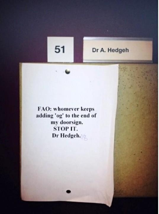 """""""FAO: Whomever keeps adding 'og' to the end of my doorsign. STOP IT"""""""